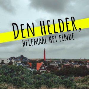 Vanverhalen presenteert de podcastserie: Den Helder, helemaal het einde! Een Nederlandse podcast over waarom Den Helder wel leuk, mooi en interessant is